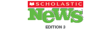 Scholastic News Edition 3 | Current Nonfiction for Grade 3